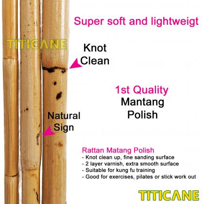 TITICANE Mantang Polish Stick [ 36 INCH ] [ 18-23mm ] [ Rattan / Rotan ]