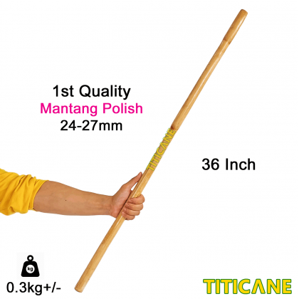 TITICANE Mantang Polish Stick [ 36 INCH ] [ 24-27mm ] [ Rattan / Rotan ]
